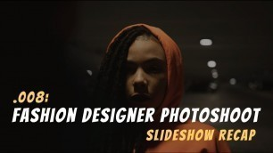 '.008   Fashion Designer Photoshoot   Slideshow Recap'