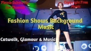 'Fashion Shows Background Music || House music/ lounge music track ||Copyright Free Music For Youtube'