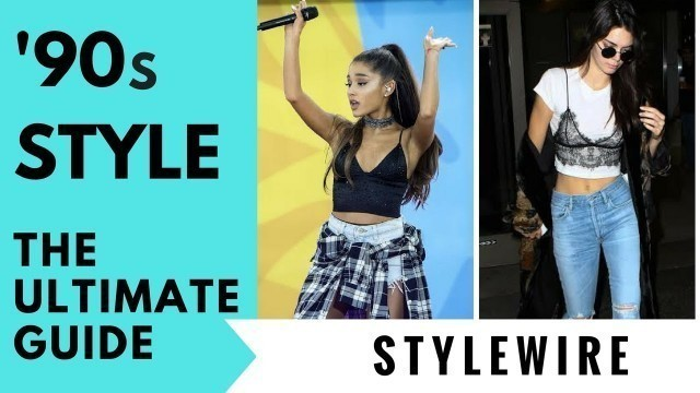The Ultimate Guide To Rocking '90s Fashion NOW! (STYLEWIRE) | Hollywire