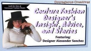 Arizona Fashion Designer Alexander Sanchez (One of Vancouver Fashion Week's Designers)