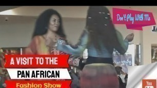 A Visit to the Pan African Fashion Show 2019 @ the Crenshaw Mall