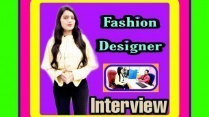 'Fashion designer interview'