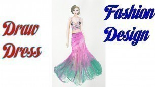 'How to Draw Evening Dress | Fashion Design model Dress | Princess dress design'