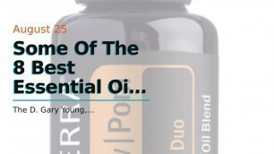 Some Of The 8 Best Essential Oils - Adore Beauty