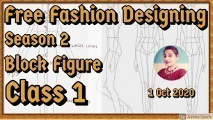 'Free Online Fashion Designing Course Season 2 For Beginners // How To Make Block Figure // Class 1'