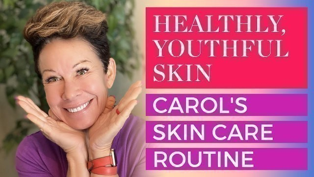 Over 50 Anti-Aging Skincare Routine For Healthy, Younger Looking Skin | Carol Tuttle