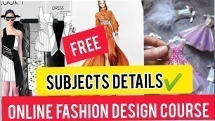 'Free BECOME  SUCCESSFUL FASHION DESIGNER Online FASHION Design /Learn At Home  Subjects Details'