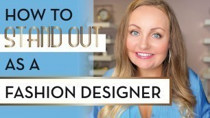 'How to find your line as a fashion designer and stand out'
