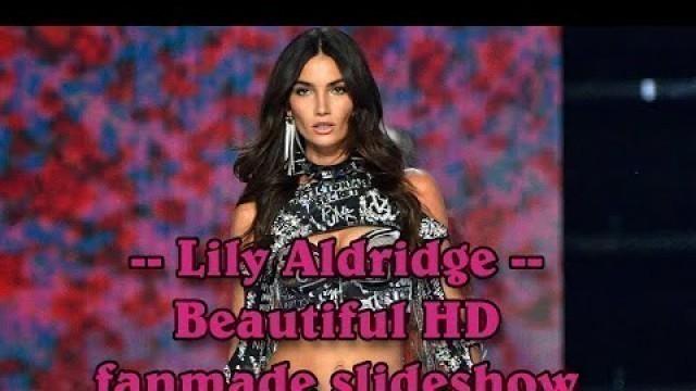 Lily Aldridge - American Victoria's Secret fashion model beautiful HD fanmade slideshow