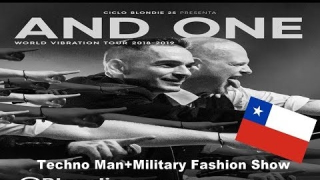 And One-Techno Man+Military Fashion Show-24/08/18-Chile-Santiago