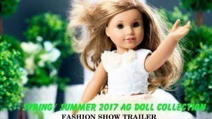 AG Doll Spring/Summer 2017 Fashion Show Preparation & Trailer