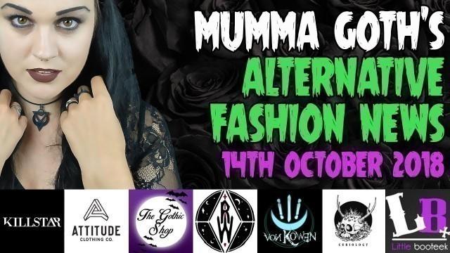 ALTERNATIVE & GOTHIC FASHION NEWS 14th October 2018 | Mumma Goth