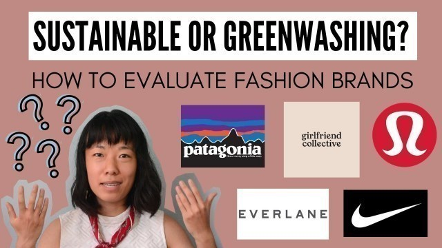 Sustainable or Greenwashing? How to Evaluate Fashion Brands