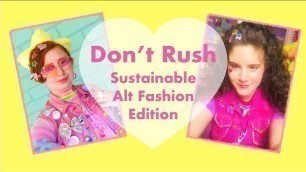Don't Rush Challenge - Feat. Alternative Fashion Lovers for Sustainability