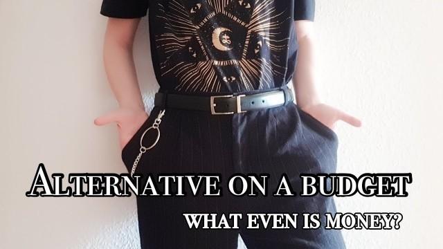 Alternative Fashion on a Budget (2019)