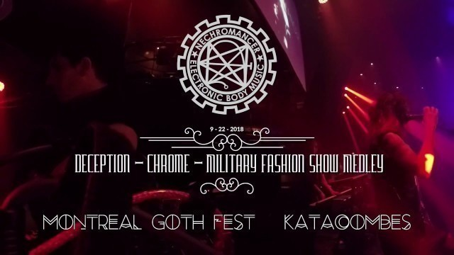 Deception / Chrome / Military Fashion Show Medley- Live at Gothfest Montreal 9-22-2018