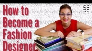 'How to Become a Fashion Designer!'