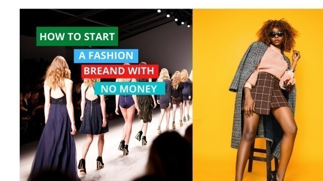 HOW TO START YOUR OWN FASHION BRAND WITH NO MONEY STEP BY STEP