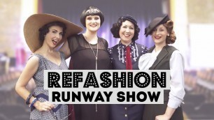 'Come Behind the Scenes of my REFASHION Runway Show  - pt 3 The collection reveal!'