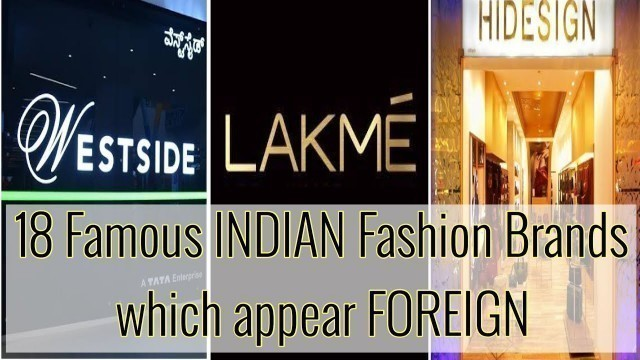 Top 18 INDIAN Fashion Brands which appear FOREIGN | A Detailed Explanation