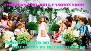 American Girl Doll- Spring/Summer 2017 Fashion Show