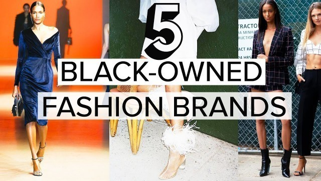 5 BLACK-OWNED FASHION BRANDS YOU SHOULD KNOW | Lindsay Albanese