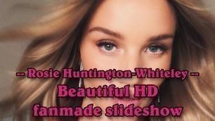 'Rosie Huntington-Whiteley - English actress & fashion model beautiful HD fanmade slideshow'