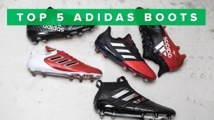 'Top 5 BEST adidas boots 2017 | w/Purecontrol, Purechaos, Copa 17.1 and X16'