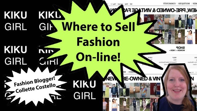 'Where to Sell Fashion On-line by Fashion Blogger Collette Costello Kiku Girl'