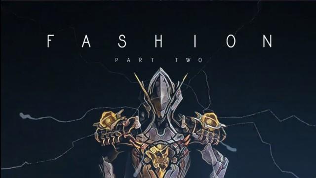 'FASHION Part 2 - Warframe - Featuring VoltTheHero'