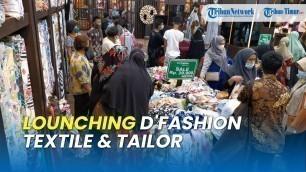 'Diserbu Pengunjung: D\'fashion Textile & Tailor Resmi Buka di Makassar'