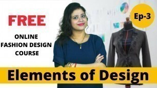 Free Online Fashion Designing Course |  Class 3 | Element of Design