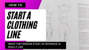 'How to Start a Clothing Line- What the Fashion Startup Intensive is REALLY like'