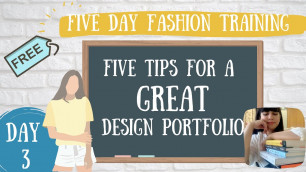 'HOW TO LIVE YOUR DREAM FASHION LIFE: (DAY THREE) DESIGN PORTFOLIO'