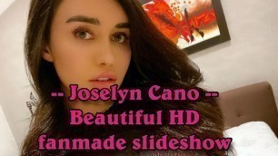 'Joselyn Cano - American model & fashion designer beautiful fanmade HD slideshow'