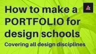 'How to make Portfolio for design schools- tips for all branches'