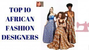 'African Fashion Designers - Top 10 African Fashion Designers ( African wear)'