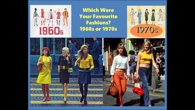 'What Was Your Favourite Fashion Period, the 1960s or 1970s?'