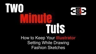 'How to keep Illustrator Settings While Drawing Fashion sketches'