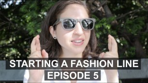 'Starting A Fashion Line - Vlog - RUNNING OUT OF MONEY - Episode 5'