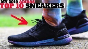 'MY TOP 10 adidas SNEAKER PICKUPS FOR 2019!'