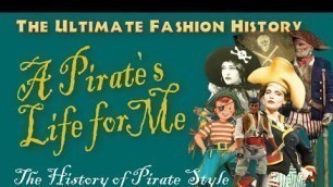 """'\""""A PIRATE\'S LIFE FOR ME!\"""": The History of Pirate Style'"""