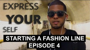 'Starting A Fashion Line - Vlog - EXPRESS YOUR SELF - Episode 4'