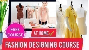 'FREE Oniline  FASHION Designing  At Home   // Free Online Class'