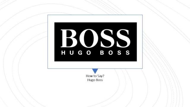 'How to Pronounce Hugo Boss?   English & German Pronunciation'