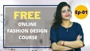 'Free Online Fashion Designing Course - Class 1 Introduction of Course'