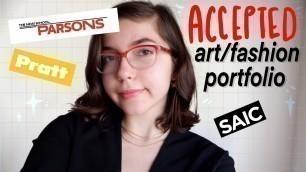 'ACCEPTED ART/FASHION PORTFOLIO + SCHOLARSHIPS. PARSONS, PRATT, SAIC. (+Tips!)'