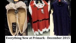 'Everything New at Primark December 2015 - womens fashion, shoes, handbags, homeware    IlovePrimark'