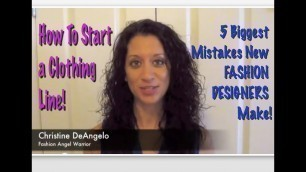 'How to Start a Clothing Line! 5 Biggest Mistakes New FASHION DESIGNERS Make! Part 1'
