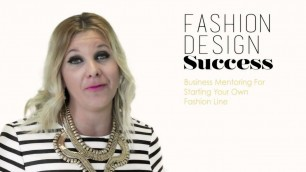 'How To Start Your Own Fashion Line  Business Mentoring Program'
